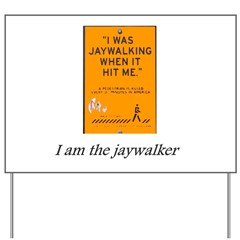 jaywalking Yard Sign