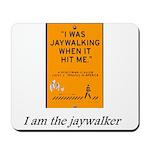 jaywalking Mousepad