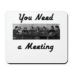 you-need-meeting Mousepad
