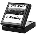 you-need-meeting Keepsake Box