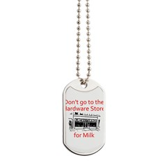 hardware-store-milk Dog Tags