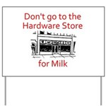 hardware-store-milk Yard Sign