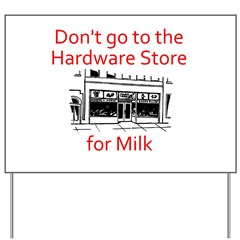 hardware-store-milk Yard Sign