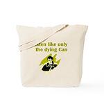 liten-like-dying Tote Bag