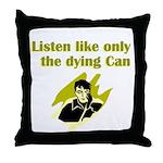 liten-like-dying Throw Pillow
