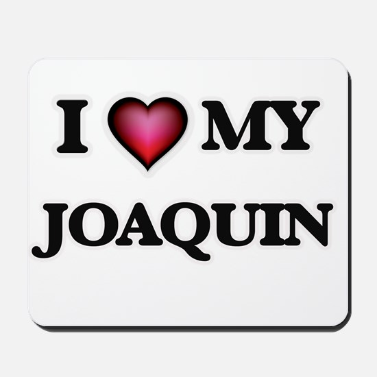 I love Joaquin Mousepad