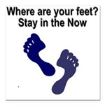 where-are-feet Square Car Magnet 3