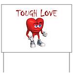 tough-love Yard Sign