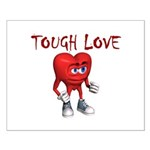 tough-love Posters