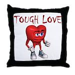 tough-love Throw Pillow