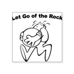 let-go-of-the-rock Sticker