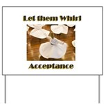 let-them-whirl Yard Sign