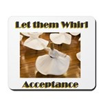 let-them-whirl Mousepad