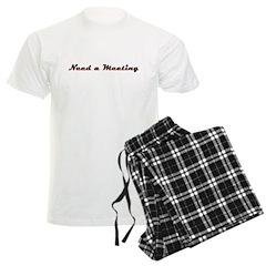 need-a-meeting Pajamas