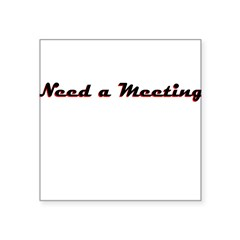 need-a-meeting Sticker