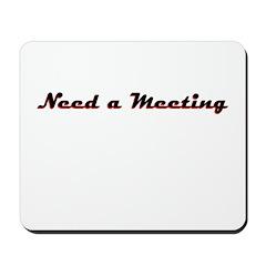 need-a-meeting Mousepad
