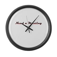 need-a-meeting Large Wall Clock
