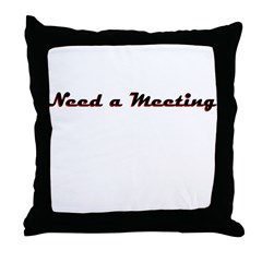 need-a-meeting Throw Pillow