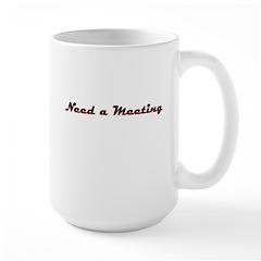 need-a-meeting Mugs