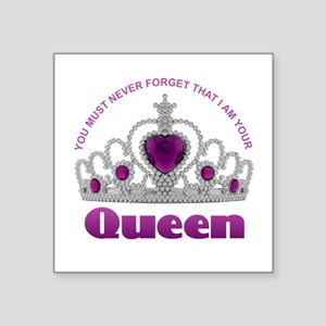 I Am Your Queen Sticker