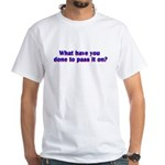 done-to-pass-it-on T-Shirt