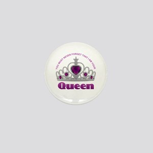 I Am Your Queen Mini Button