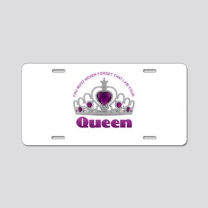 I Am Your Queen Aluminum License Plate