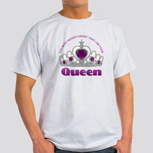 I Am Your Queen T-Shirt