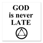 God is never late Square Car Magnet 3