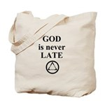 God is never late Tote Bag