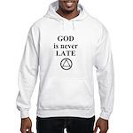 God is never late Sweatshirt