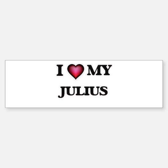 I love Julius Bumper Bumper Bumper Sticker