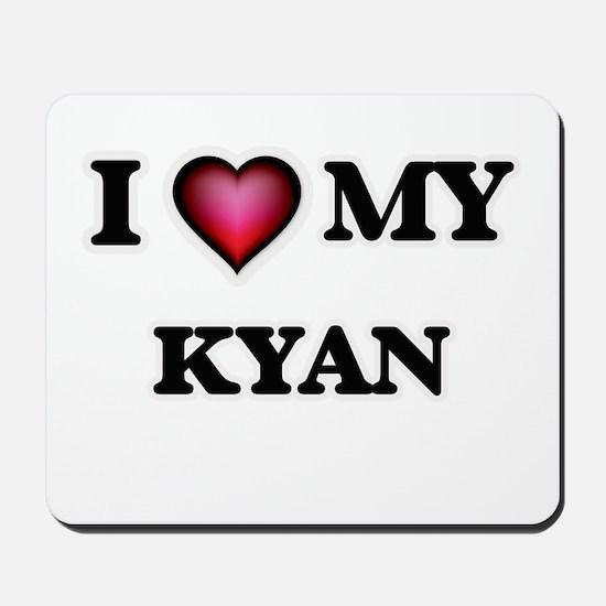 I love Kyan Mousepad