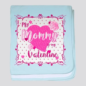 My Mommy Is My Valentine baby blanket