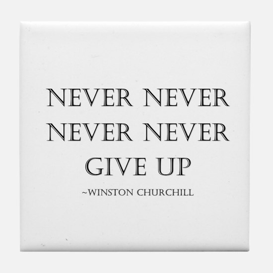 Never Give Up Tile Coaster