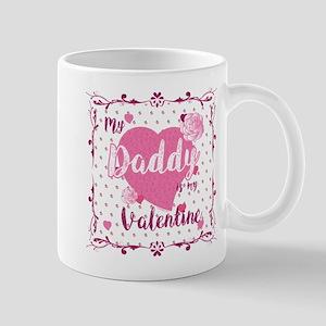 My Daddy Is My Valentine Mugs