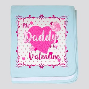 My Daddy Is My Valentine baby blanket