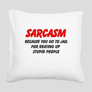 Sarcasm Square Canvas Pillow