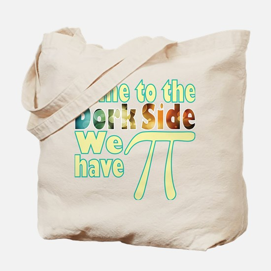 Come to the Dork Side, we have Pi Tote Bag