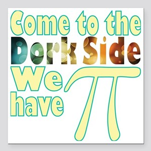 """Come to the Dork Side, w Square Car Magnet 3"""" x 3"""""""