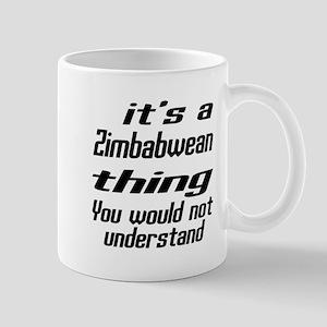 It Is Zimbabwean Thing You Would Not un Mug