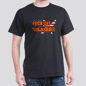 Fuck Off We're Full United States T-Shirt