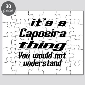 It Is Capoeira Thing You Would Not Understa Puzzle