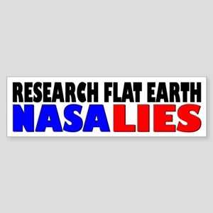 Research Flat Earth NASA LIES Bumper Sticker