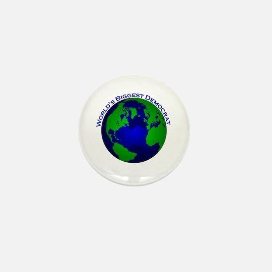 World's Biggest Democrat Mini Button