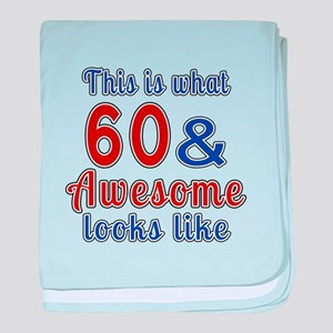 This Is What 60 Awesome Look like baby blanket