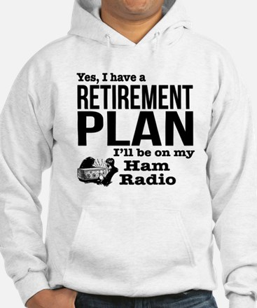 Ham Radio Retirement Plan Sweatshirt