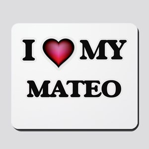 I love Mateo Mousepad