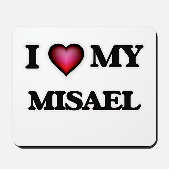 I love Misael Mousepad
