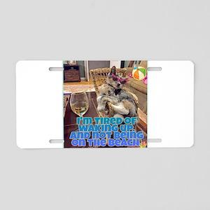 Wake up on beach humor Aluminum License Plate